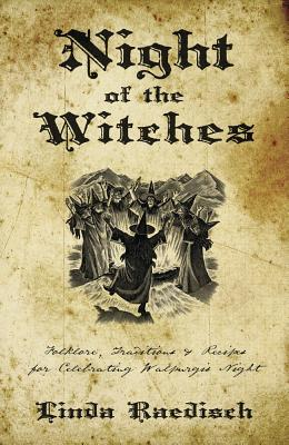 Night of the Witches: Folklore, Traditions & Recipes for Celebrating Walpurgis Night Cover Image