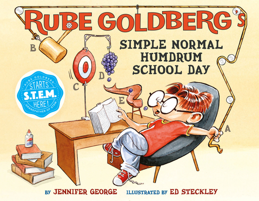 Rube Goldberg's Simple Normal Humdrum School Day by Jennifer George