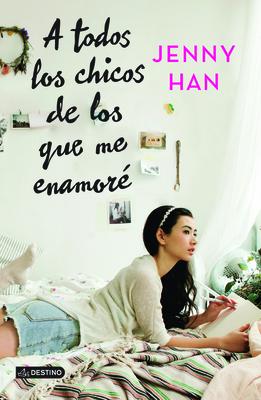 A Todos Los Chicos de Los Que Me Enamoré Cover Image