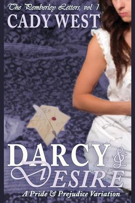 Darcy & Desire: A Pride & Prejudice Variation Cover Image