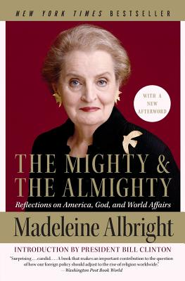 The Mighty and the Almighty: Reflections on America, God, and World Affairs Cover Image