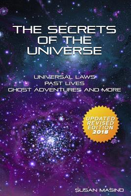 The Secrets of the Universe: Universal Laws, Past Lives, Ghost Adventures and More Cover Image