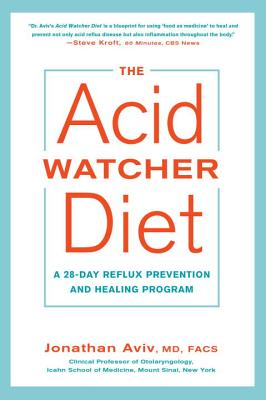 The Acid Watcher Diet: A 28-Day Reflux Prevention and Healing Program Cover Image
