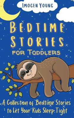 Bedtime Stories for Toddlers: A Collection of Bedtime Stories to Let Your Kids Sleep Tight Cover Image