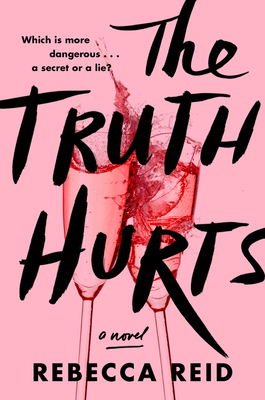 The Truth Hurts: A Novel
