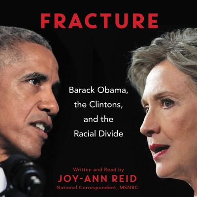 Fracture: Barack Obama, the Clintons, and the Racial Divide Cover Image