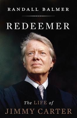 Redeemer: The Life of Jimmy Carter Cover Image
