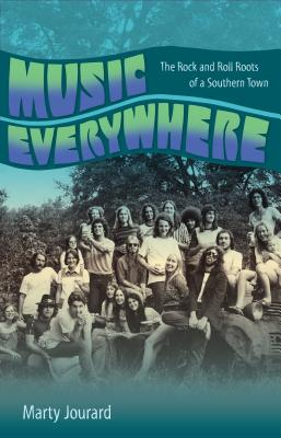 Music Everywhere: The Rock and Roll Roots of a Southern Town Cover Image