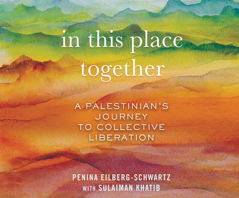 In This Place Together: A Palestinians Journey to Collective Liberation Cover Image