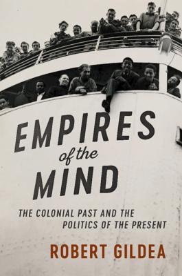 Empires of the Mind: The Colonial Past and the Politics of the Present (Wiles Lectures) Cover Image