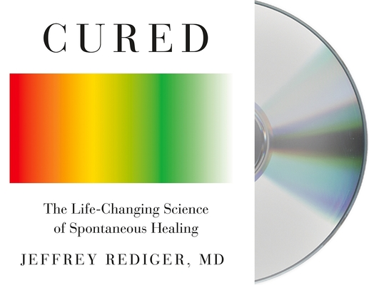 Cured: The Life-Changing Science of Spontaneous Healing Cover Image