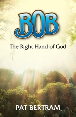 Bob: The Right Hand of God Cover Image