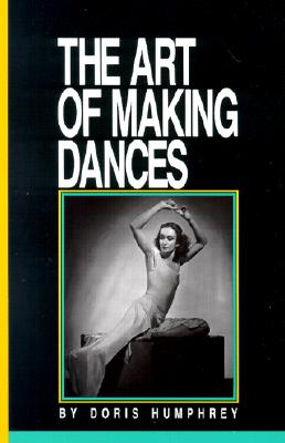 The Art of Making Dances Cover Image