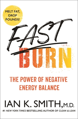 Fast Burn!: The Power of Negative Energy Balance Cover Image