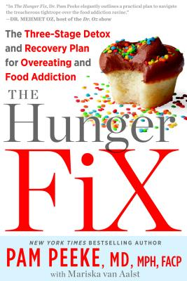 The Hunger Fix: The Three-Stage Detox and Recovery Plan for Overeating and Food Addiction Cover Image