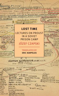 Lost Time: Lectures on Proust in a Soviet Prison Camp Cover Image