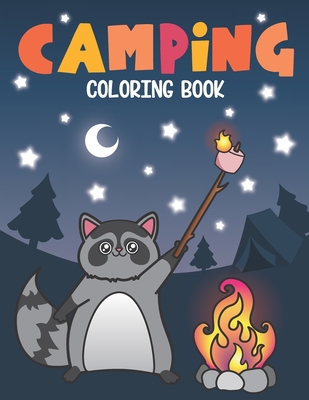 Camping Coloring Book: Of Cute Forest Wildlife Animals and Funny Camp Quotes - A S'mores Camp Coloring Outdoor Activity Book for Happy Camper Cover Image