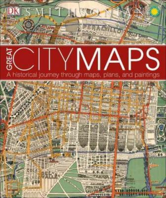 Great City Maps: A Historical Journey Through Maps, Plans, and Paintings Cover Image