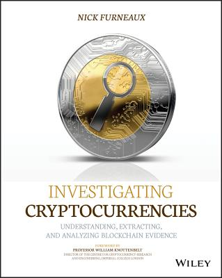 Investigating Cryptocurrencies: Understanding, Extracting, and Analyzing Blockchain Evidence Cover Image