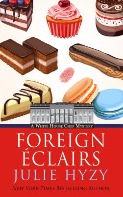 Foreign Eclairs (White House Chef Mysteries) Cover Image