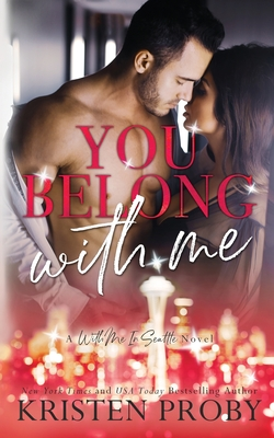 You Belong With Me: A With Me In Seattle Novel Cover Image