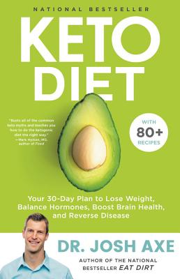 Keto Diet: Your 30-Day Plan to Lose Weight, Balance Hormones, Boost Brain Health, and Reverse Disease Cover Image
