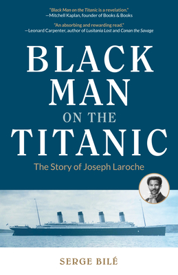 Black Man on the Titanic: The Story of Joseph Laroche (Book on Black History, Gift for Women, African American History, and for Readers of Titan cover