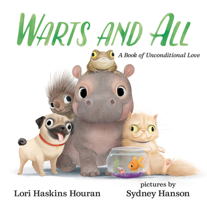 Warts and All: A Book of Unconditional LoveBy Lori Haskins Houran