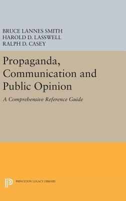 Propaganda, Communication and Public Opinion (Princeton Legacy Library #2314) Cover Image