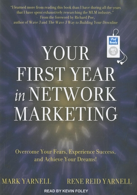 Your First Year in Network Marketing: Overcome Your Fears, Experience Success, and Achieve Your Dreams! Cover Image