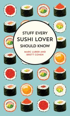 Stuff Every Sushi Lover Should Know (Stuff You Should Know #27) Cover Image