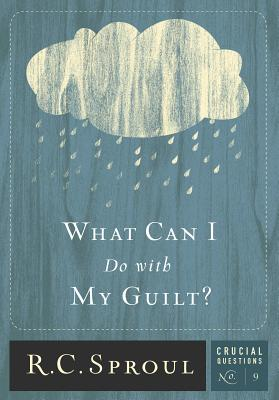 What Can I Do with My Guilt? (Crucial Questions #9) Cover Image