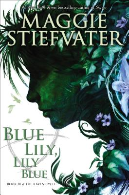 Blue Lily, Lily Blue (The Raven Cycle, Book 3) (Audio Library Edition) Cover Image