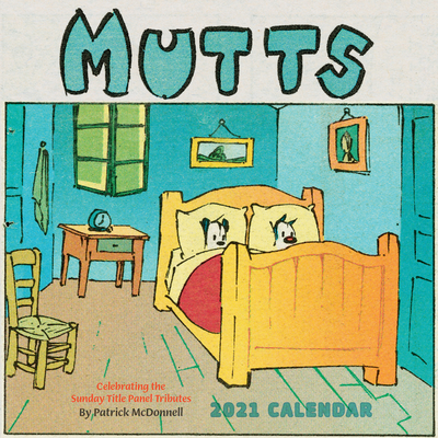 Mutts 2021 Wall Calendar: Celebrating the Sunday Title Tributes Cover Image