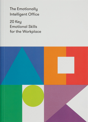 The Emotionally Intelligent Office: 20 Key Emotional Skills for the Workplace Cover Image