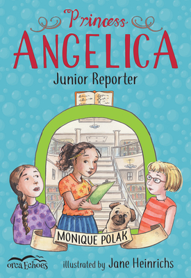 Princess Angelica, Junior Reporter (Orca Echoes) Cover Image