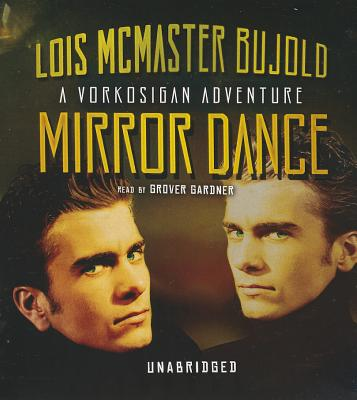 Mirror Dance: A Miles Vorkosigan Adventure (Miles Vorkosigan Adventures #1994) Cover Image