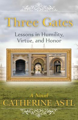 Three Gates: Lessons in Humility, Virtue, and Honor Cover Image