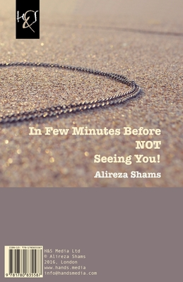 In Few Minutes Before Not Seeing You!: Chand Daghighe Ghabl AZ Nadidanat Cover Image
