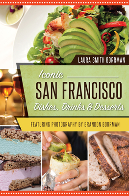 Iconic San Francisco Dishes, Drinks & Desserts Cover Image