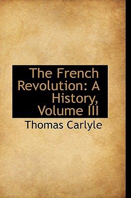 The French Revolution: A History, Volume III Cover Image