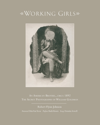 Working Girls: An American Brothel, Circa 1892 / The Private Photographs of William Goldman Cover Image