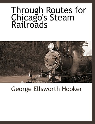 Through Routes for Chicago's Steam Railroads Cover Image