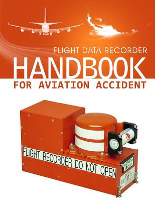 Flight Data Recorder Handbook for Aviation Accident Investigations Cover Image