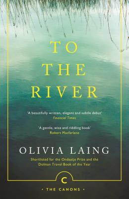 To the River: A Journey Beneath the Surface (Canons #71)