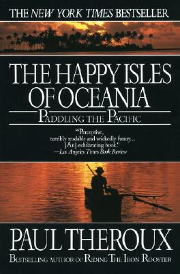 Happy Isles of Oceania: Paddling the Pacific Cover Image