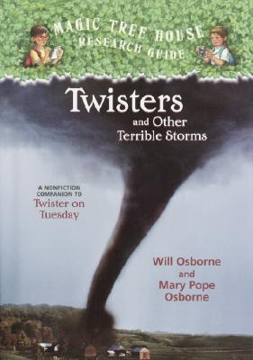 Twisters and Other Terrible Storms: A Nonfiction Companion to Magic Tree House #23: Twister on Tuesday Cover Image