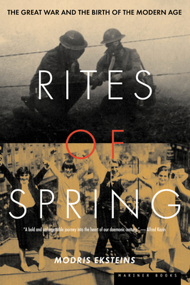 Rites of Spring: The Great War and the Birth of the Modern Age Cover Image