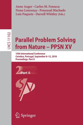 Parallel Problem Solving from Nature - Ppsn XV: 15th International Conference, Coimbra, Portugal, September 8-12, 2018, Proceedings, Part II Cover Image