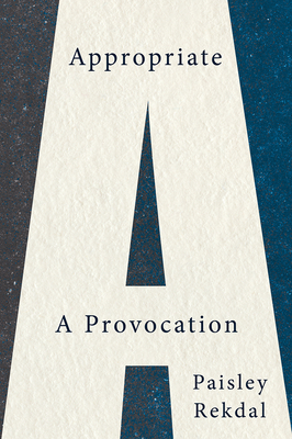 Appropriate: A Provocation cover